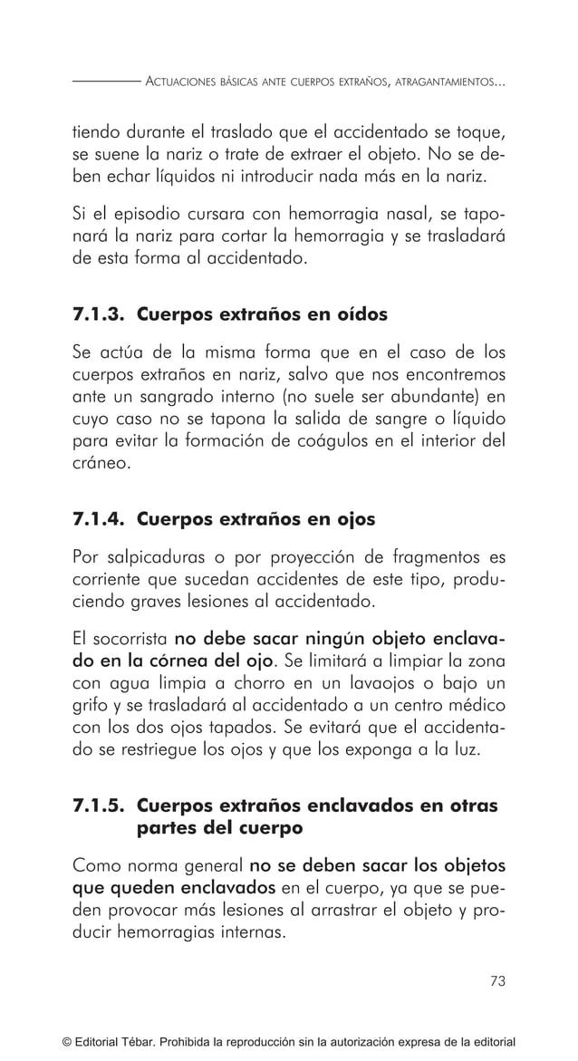 83 ACTUACIONES BÁSICAS ANTE LESIONES POR EXCESO DE CALOR. QUEMADURAS © Editorial Tébar. Prohibida la reproducción sin la a...