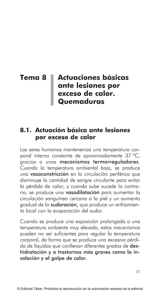 87 ACTUACIONES BÁSICAS ANTE LESIONES PRODUCIDAS POR FRÍO... © Editorial Tébar. Prohibida la reproducción sin la autorizaci...