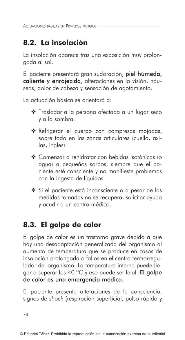 ACTUACIONES BÁSICAS EN PRIMEROS AUXILIOS 88 © Editorial Tébar. Prohibida la reproducción sin la autorización expresa de la...