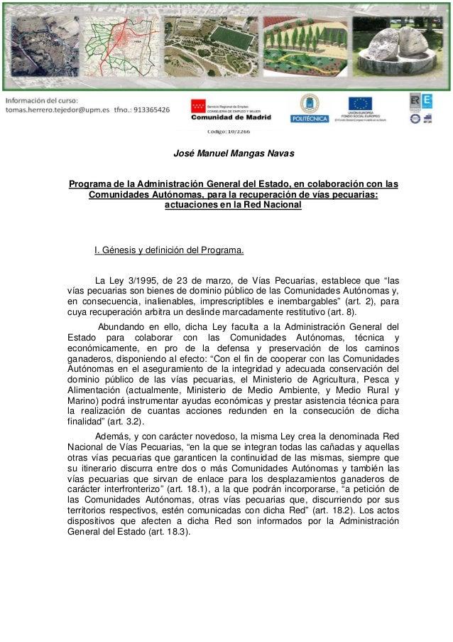 José Manuel Mangas Navas Programa de la Administración General del Estado, en colaboración con las Comunidades Autónomas, ...