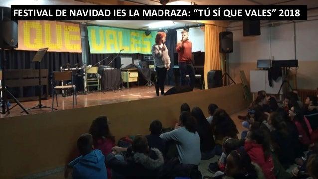 """FESTIVAL DE NAVIDAD IES LA MADRAZA: """"TÚ SÍ QUE VALES"""" 2018"""