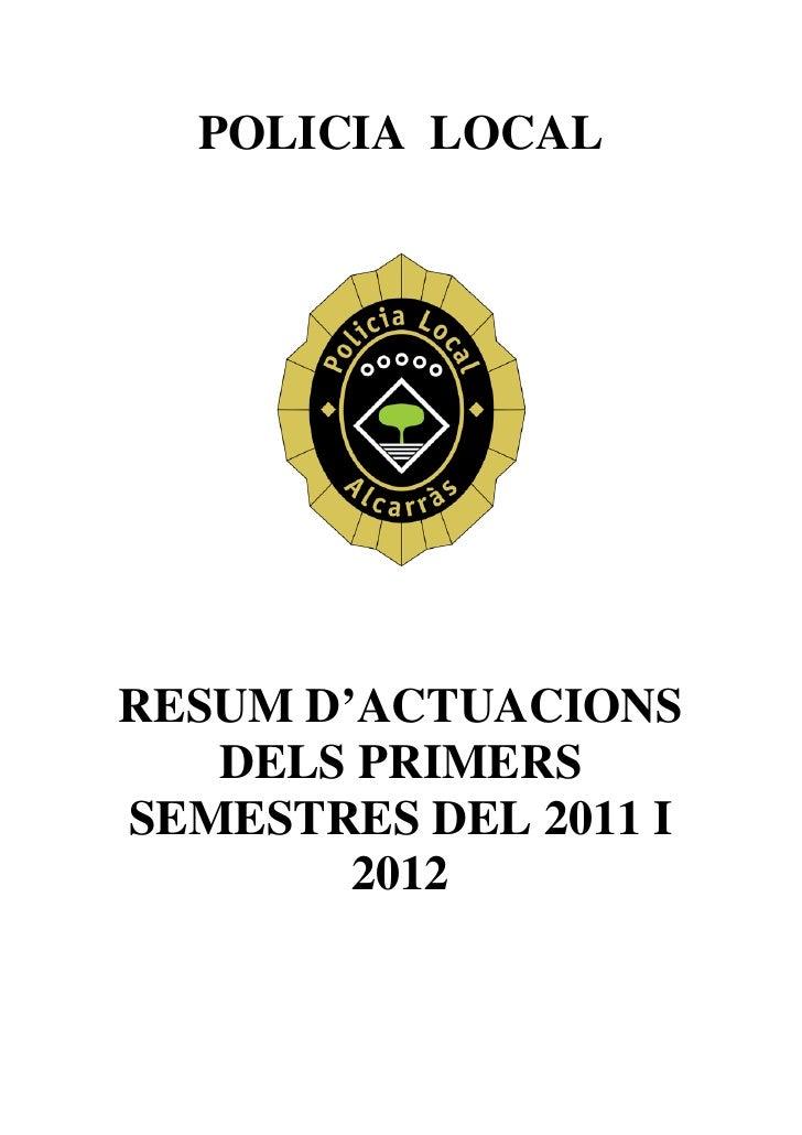 POLICIA LOCALRESUM D'ACTUACIONS   DELS PRIMERSSEMESTRES DEL 2011 I        2012