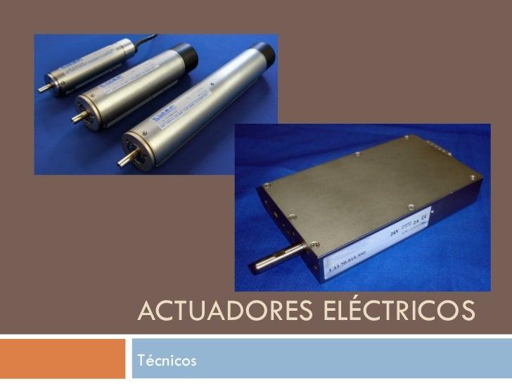 ACTUADORES ELÉCTRICOS Técnicos