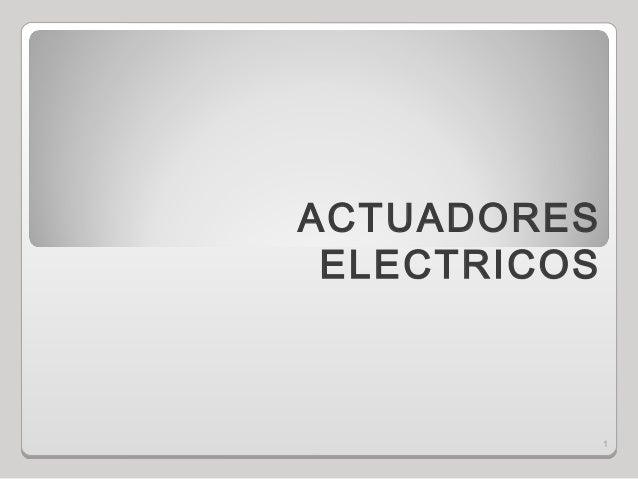 1 ACTUADORES ELECTRICOS