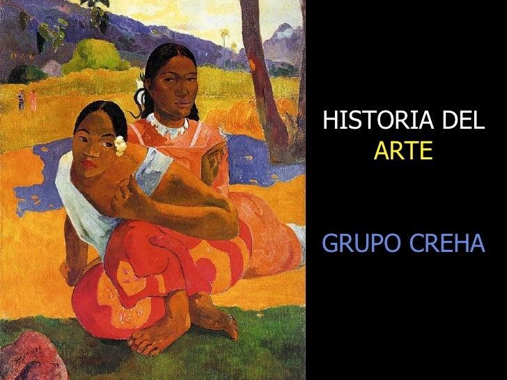 HISTORIA DEL  ARTE GRUPO CREHA