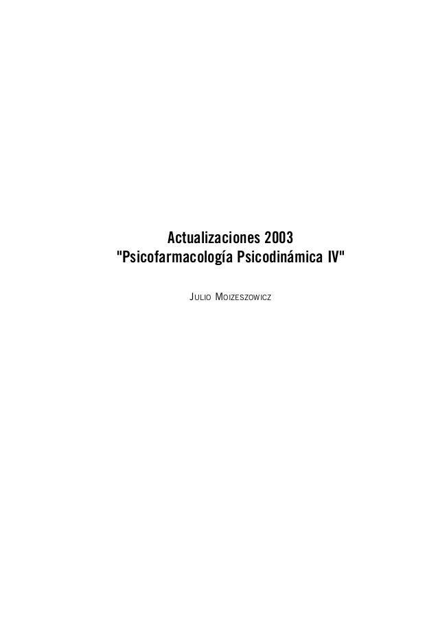 "Actualizaciones 2003 ""Psicofarmacología Psicodinámica IV"" JULIO MOIZESZOWICZ"