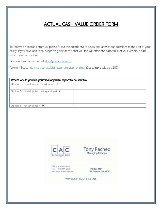 ACTUAL CASH VALUE ORDER FORM To Receive An Appraisal From Us, Please Fill  Out The ...