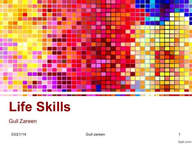 Life Skills Gull Zareen 03/21/14 1Gull zareen