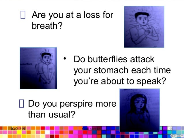 • Do butterflies attack your stomach each time you're about to speak? Do you perspire more than usual? Are you at a loss f...