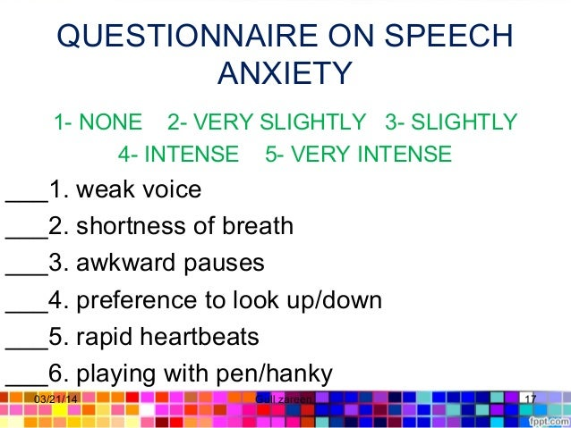 QUESTIONNAIRE ON SPEECH ANXIETY 1- NONE 2- VERY SLIGHTLY 3- SLIGHTLY 4- INTENSE 5- VERY INTENSE ___1. weak voice ___2. sho...