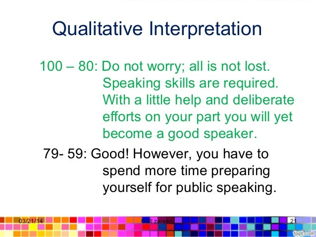 Qualitative Interpretation 100 – 80: Do not worry; all is not lost. Speaking skills are required. With a little help and d...
