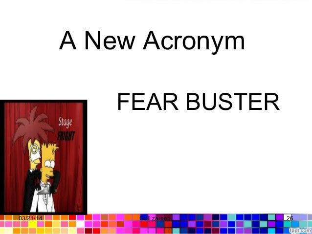 A New Acronym FEAR BUSTER 03/21/14 26Gull zareen