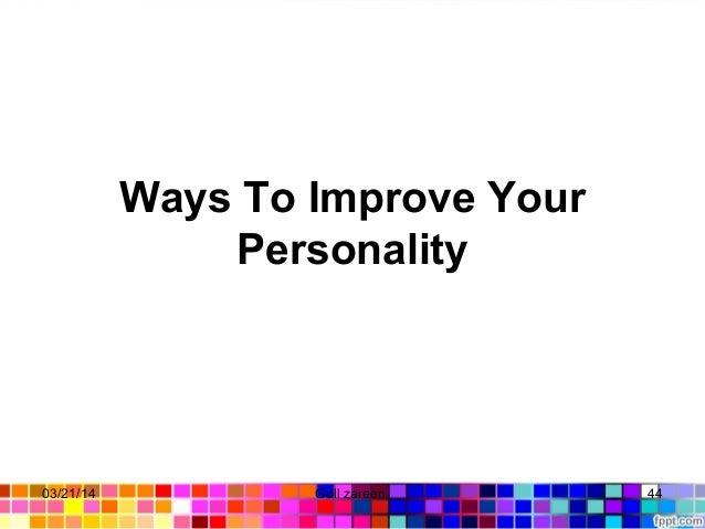 WaysToImproveYour Personality 03/21/14 44Gull zareen