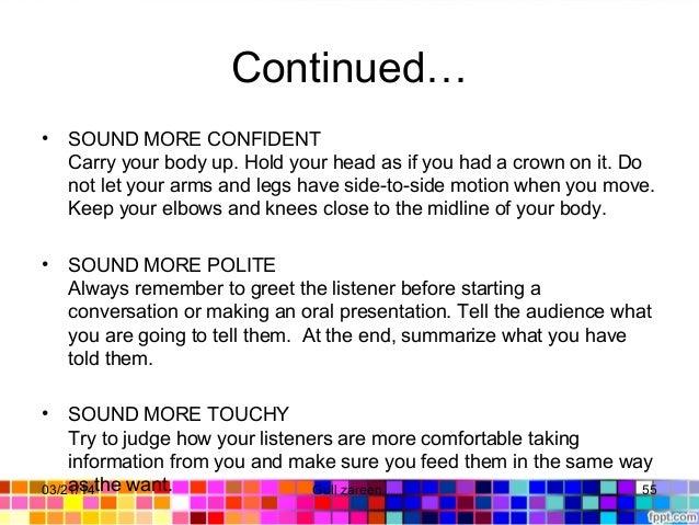 Continued… • SOUNDMORECONFIDENT Carryyourbodyup.Holdyourheadasifyouhadacrownonit.Do notletyourarmsan...
