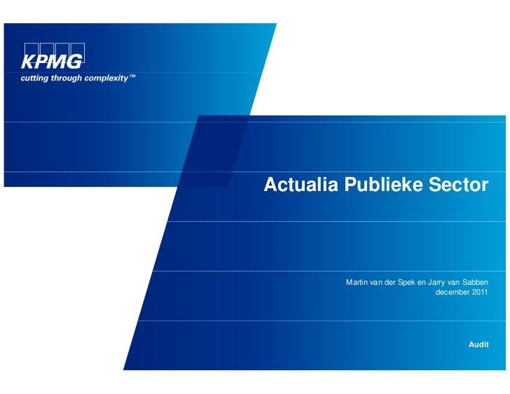 Actualia Publieke Sector        Martin van der Spek en Jarry van Sabben                                 december 2011     ...