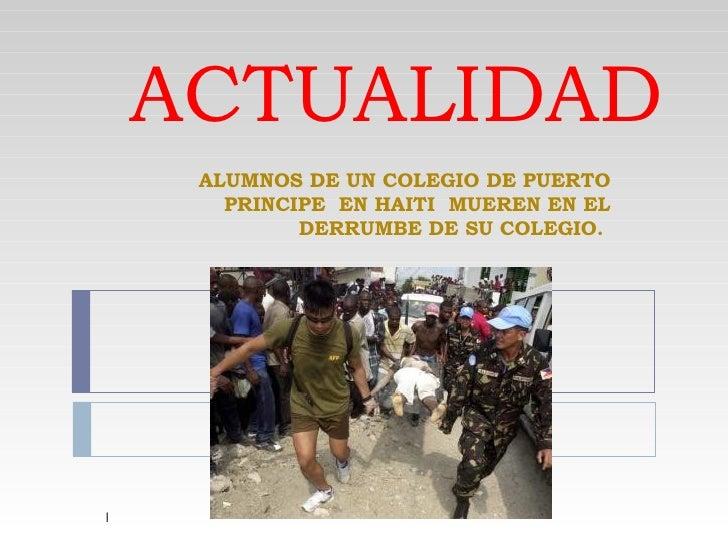 ACTUALIDAD ALUMNOS DE UN COLEGIO DE PUERTO PRINCIPE  EN HAITI  MUEREN EN EL DERRUMBE DE SU COLEGIO.