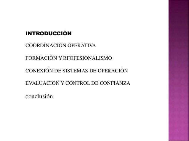 INTRODUCCIÒN COORDINACIÒN OPERATIVA FORMACIÒN Y RFOFESIONALISMO CONEXIÓN DE SISTEMAS DE OPERACIÓN EVALUACION Y CONTROL DE ...