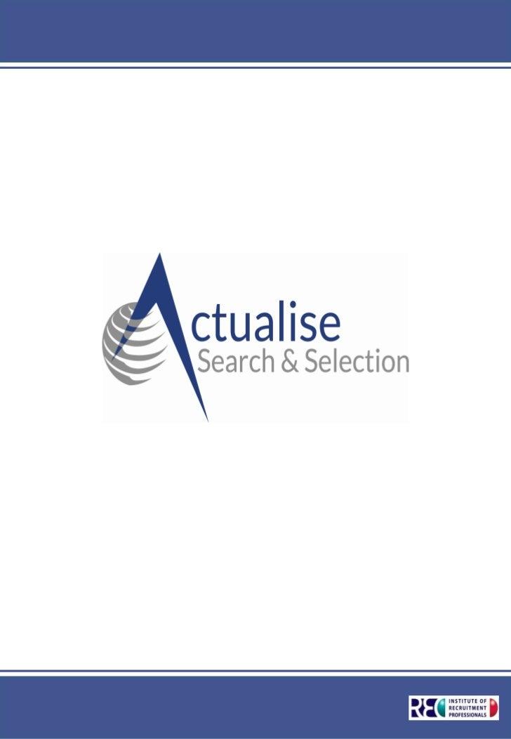 ACTUALISE Search & SelectionACTUALISE Search & Selection est aujourd'hui un cabinet de recrutement leader surle marché de ...