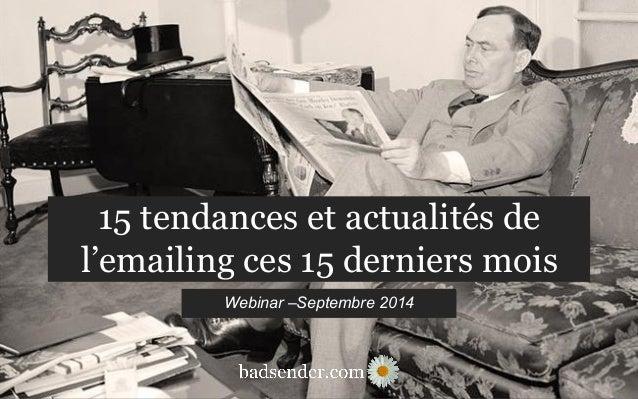 15 tendances et actualités de  l'emailing ces 15 derniers mois  Webinar –Septembre 2014