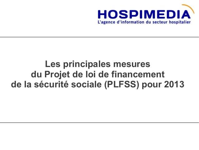 Les principales mesures     du Projet de loi de financementde la sécurité sociale (PLFSS) pour 2013