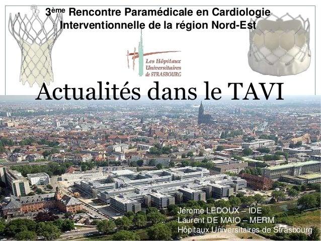 3ème Rencontre Paramédicale en Cardiologie Interventionnelle de la région Nord-Est Jérome LEDOUX – IDE Laurent DE MAIO – M...
