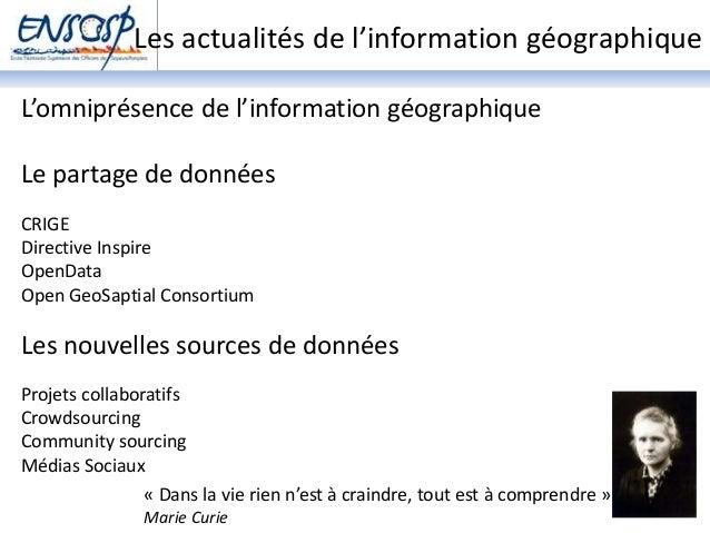 Les actualités de l'information géographique  L'omniprésence de l'information géographique  Le partage de données  CRIGE  ...