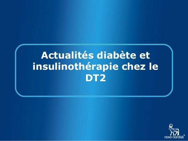 Actualités diabète etinsulinothérapie chez leDT2
