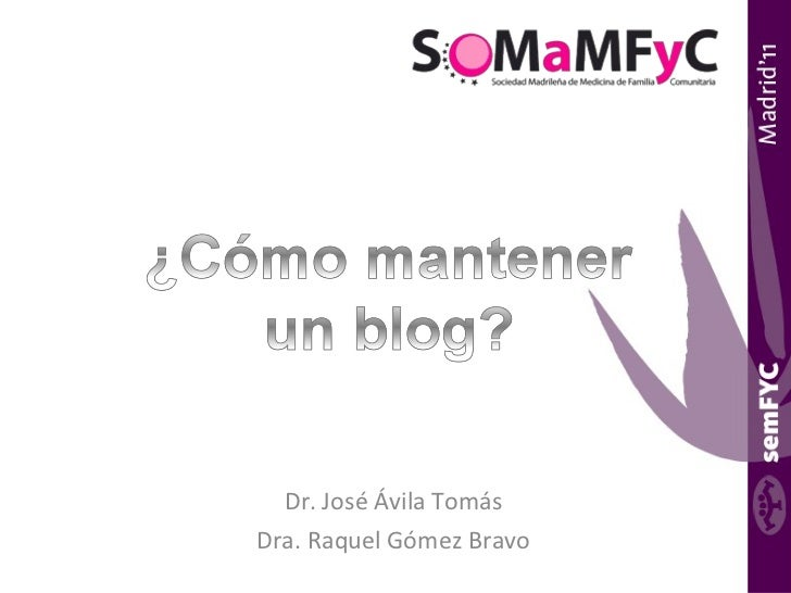 Dr. José Ávila Tomás Dra. Raquel Gómez Bravo