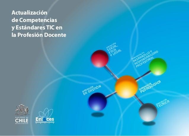 Actualización de Competencias TIC en la Profesión Docente  Actualización de Competencias y Estándares TIC en la Profesión ...