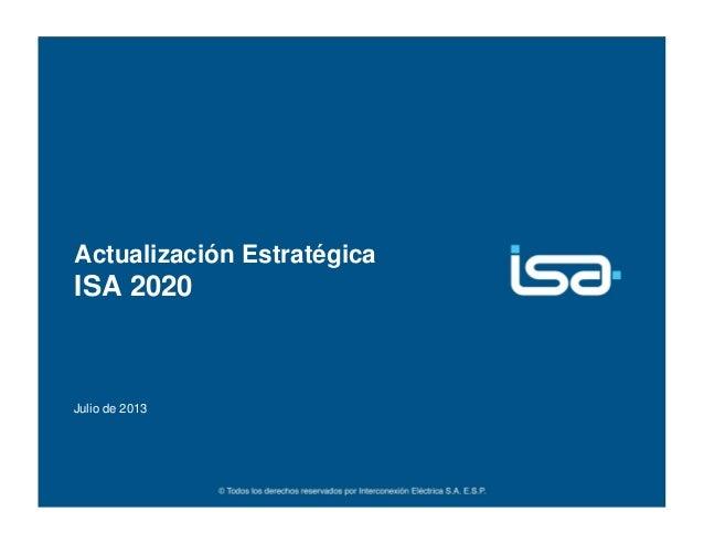 Actualización Estratégica ISA 2020 Julio de 2013