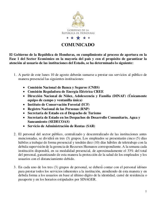1 COMUNICADO El Gobierno de la República de Honduras, en cumplimiento al proceso de apertura en la Fase 1 del Sector Econó...
