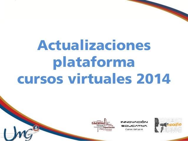 Actualizaciones plataforma cursos virtuales 2014