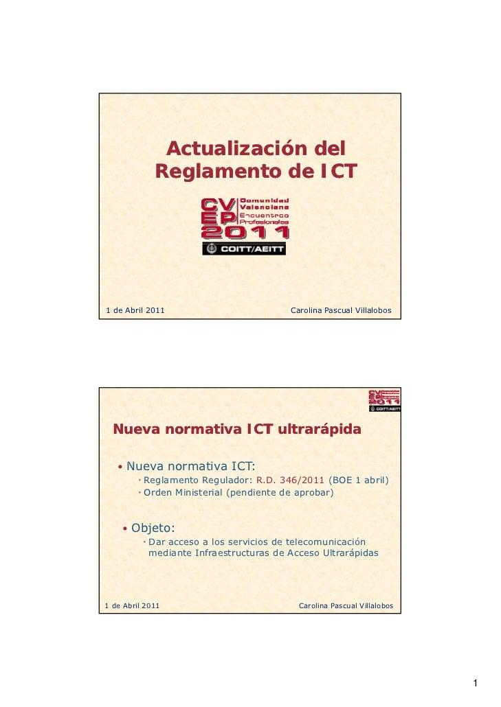 Actualización del             Reglamento de ICT1 de Abril 2011                         Carolina Pascual Villalobos  Nueva ...
