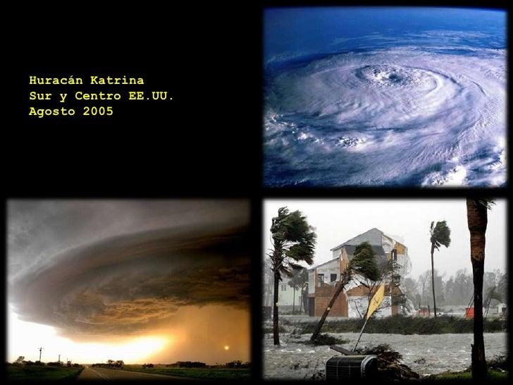 Huracán KatrinaSur y Centro EE.UU.Agosto 2005<br />