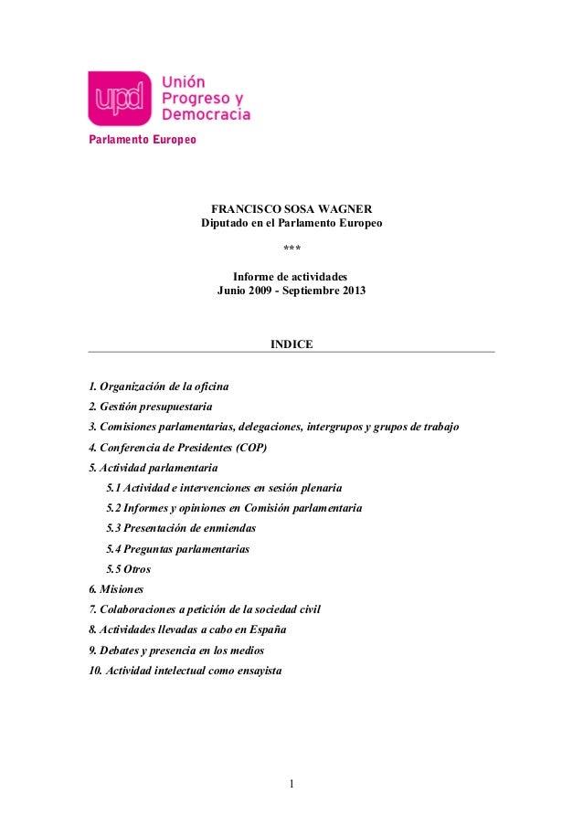 Parlamento Europeo  FRANCISCO SOSA WAGNER Diputado en el Parlamento Europeo *** Informe de actividades Junio 2009 - Septie...