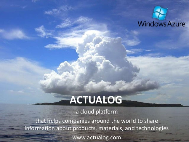 ACTUALOG  a cloud platform  that helps companies around the world to share  information about products, materials, and tec...