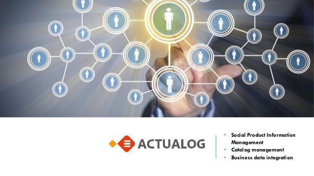 • Social Product Information Management • Catalog management • Business data integration