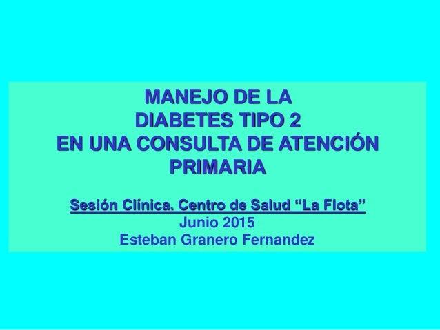 Manejo de la Diabetes tipo 2 en una consulta de Atencion