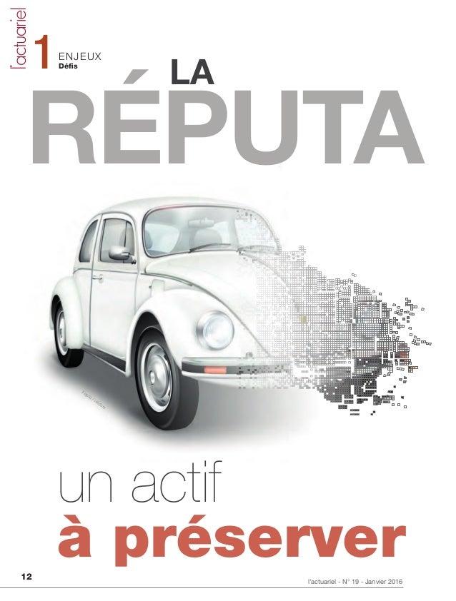 l'actuariel - N° 19 - Janvier 2016 12 1Défis ENJEUX à préserver RÉPUTA un actif LA Fotolia / i-picture