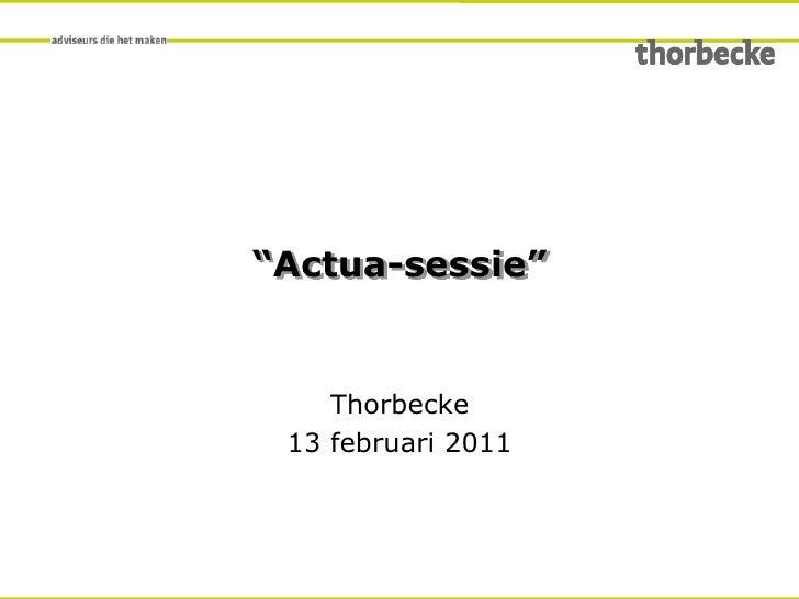 """""""Actua-sessie""""<br />Thorbecke<br />20 januari 2011<br />"""