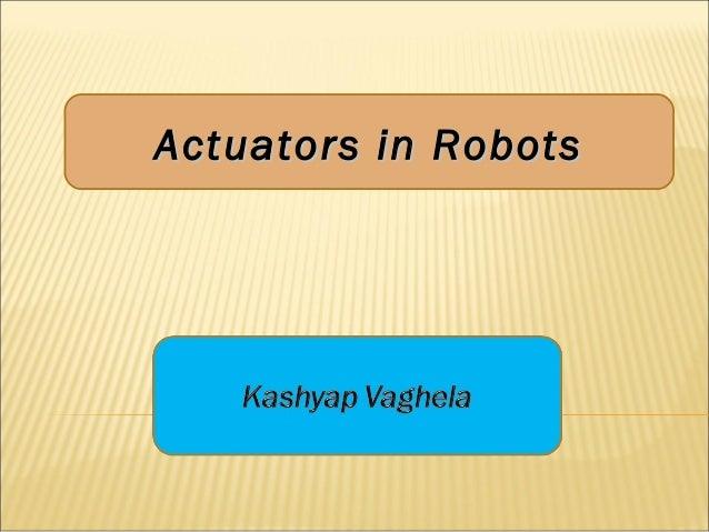 Actuators in RobotsActuators in Robots