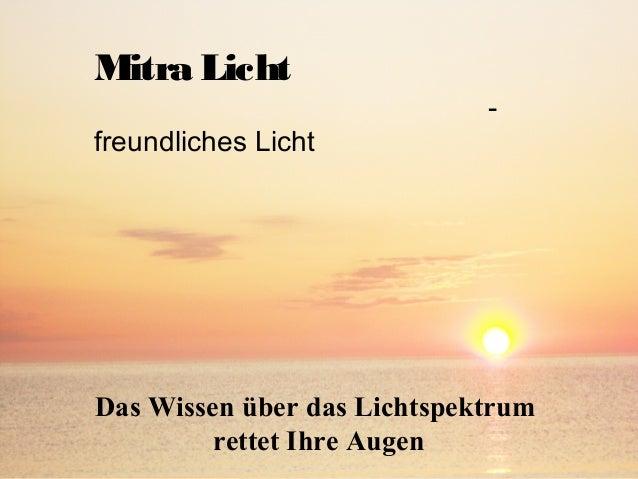 Mitra Licht - freundliches Licht Das Wissen über das Lichtspektrum rettet Ihre Augen