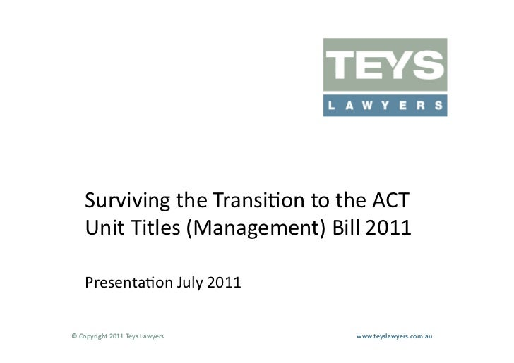 Surviving the Transi=on to the ACT       Unit Titles (Management) Bill 2011       Presenta=on July...