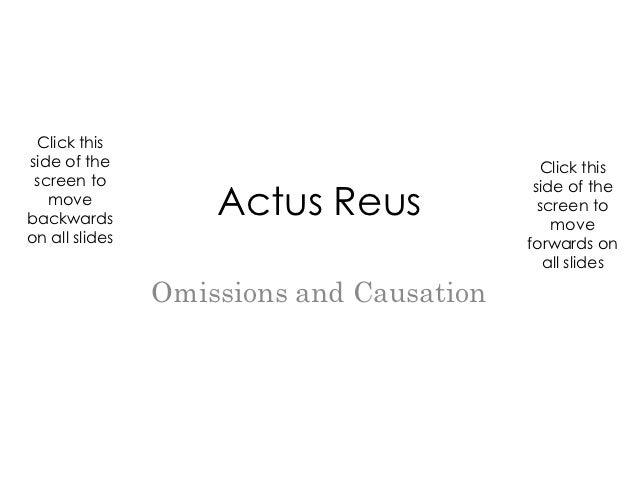 actus reus essay Explain how an omission can be the basis of the actus reus of a crime explain how an omission can be the basis of the actus reus of this essay looks at the.
