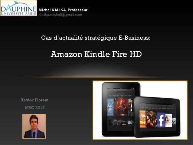 Michel KALIKA, Professeur         Kalika.michel@gmail.com          Cas d'actualité stratégique E-Business:                ...