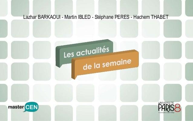 Lazhar BARKAOUI - Martin IBLED - Stéphane PERES - Hachem THABET