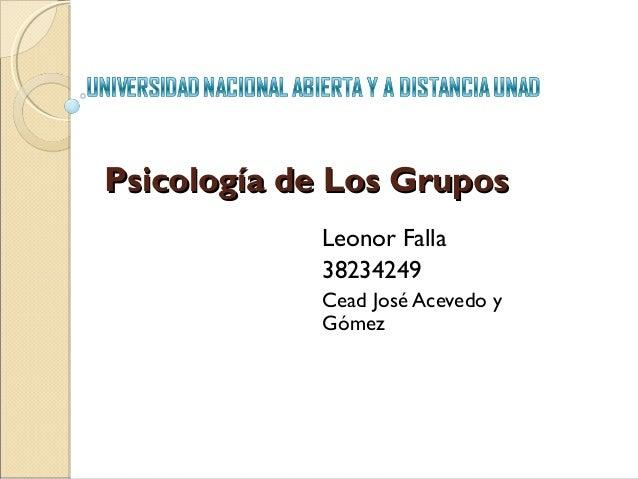 Psicología de Los Grupos Leonor Falla 38234249 Cead José Acevedo y Gómez