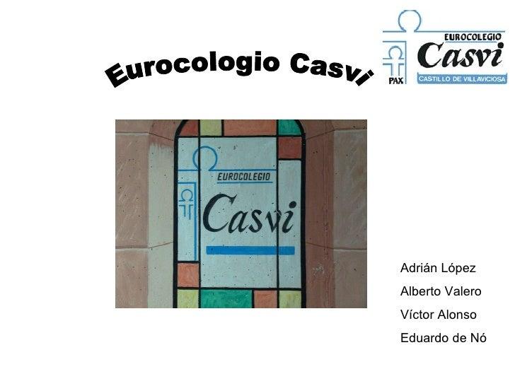 Eurocologio Casvi Adrián López Alberto Valero Víctor Alonso Eduardo de Nó