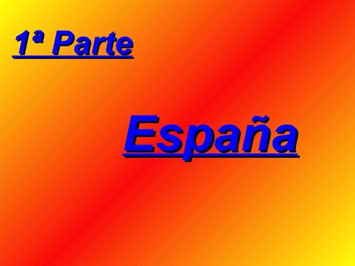 1ª Parte España