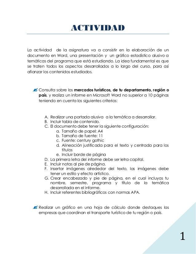 1 ACTIVIDAD La actividad de la asignatura va a consistir en la elaboración de un documento en Word, una presentación y un ...